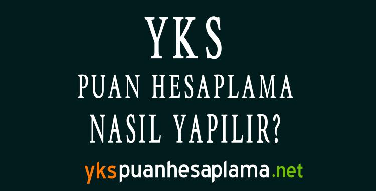 YKS Puan Hesaplaması Nasıl Yapılır?